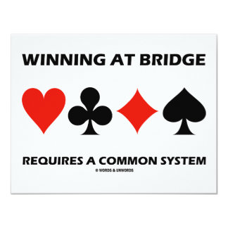 Winning At Bridge Requires A Common System Card