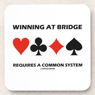 Winning At Bridge Requires A Common System Drink Coaster