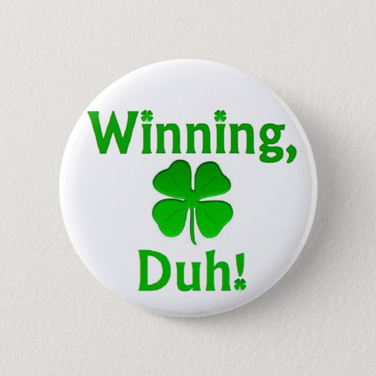 Winning Charlie Sheen St. Patrick's Day Pinback Button