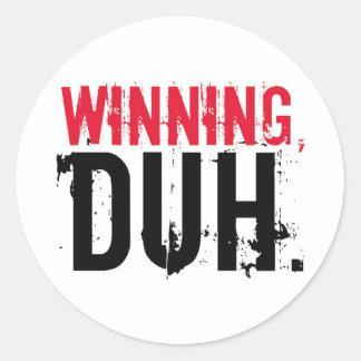 Winning, Duh. Classic Round Sticker