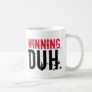 Winning, Duh. Coffee Mug