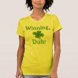 Winning, Duh! Shirt