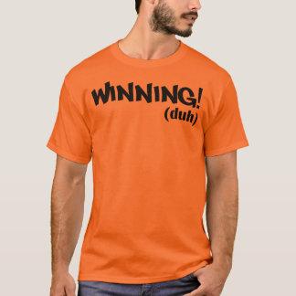Winning (duh) T-Shirt