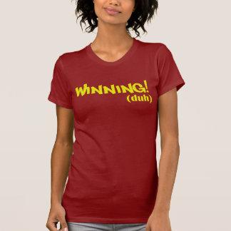 Winning (duh) t shirt