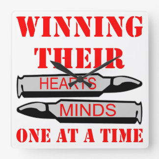 Winning Heart & Minds One Bullet At A Time Square Wallclocks