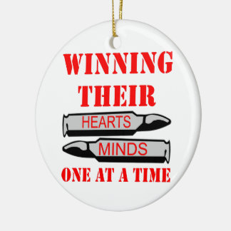 Winning Heart & Minds One Bullet At A Time Ornaments