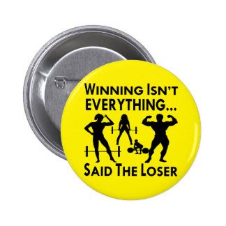 Winning Isn't Everything Said The Loser Button