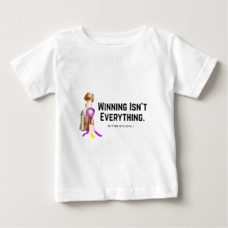 Winning Isn't Everything Baby T-Shirt