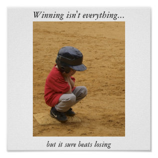 Winning Isn't Everything Poster at Zazzle