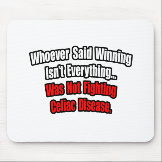 Winning Isn't Everything Quote, Celiac Disease Mouse Pad