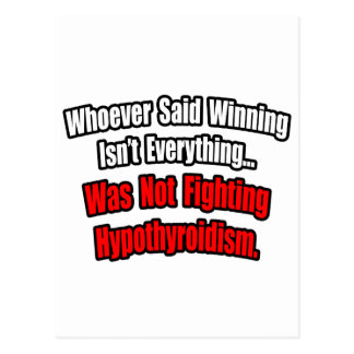Winning Isn't Everything Quote, Hypothyroidism Postcard