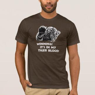 Winning!  It's In My Tiger Blood! T-Shirt