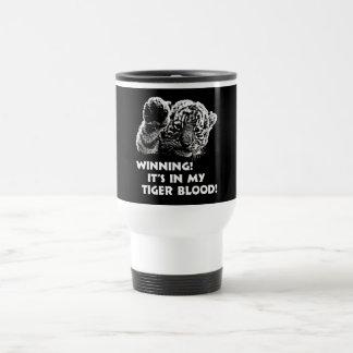 Winning!  It's In My Tiger Blood! Travel Mug