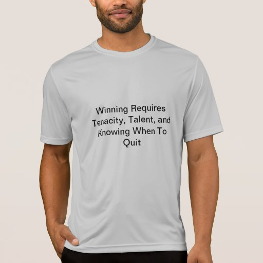 Winning May Require Quitting T Shirts