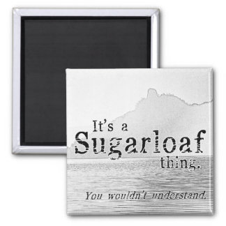 Winona Magnet: It's a Sugarloaf thing. 2 Inch Square Magnet