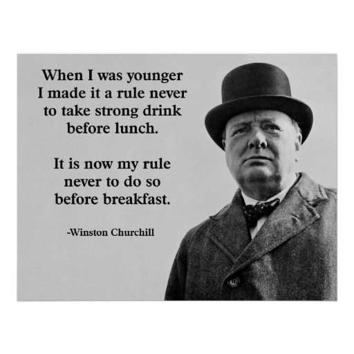 Funny Quotes Churchill: Winston Churchill Drinking Poster