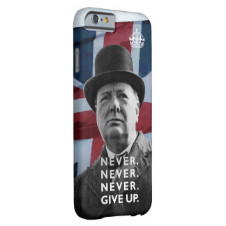 Winston Churchill- Never Give Up. Barely There iPhone 6 Case
