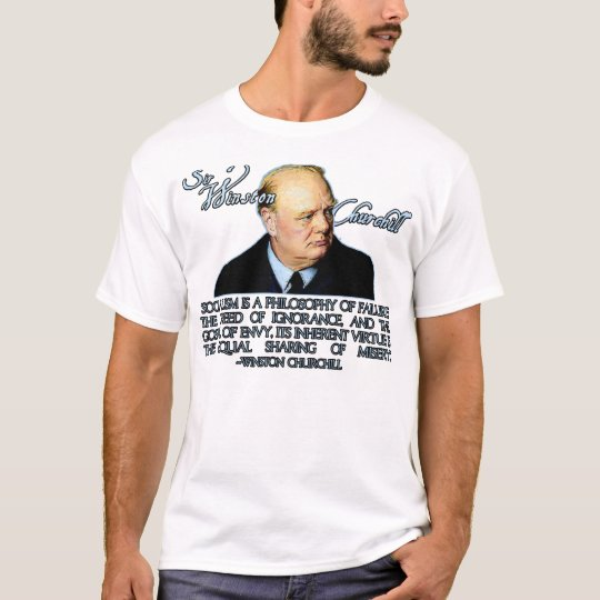 Winston Churchill on Socialism T-Shirt
