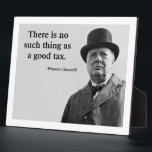 """Winston Churchill Quote Plaque<br><div class=""""desc"""">There is no such thing as a good tax.</div>"""
