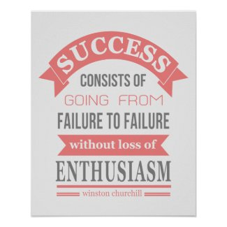 Winston Churchill quote success failure enthusiasm Poster