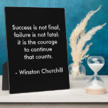 "Winston Churchill Quote; Success Plaque<br><div class=""desc"">Winston Churchill Quote; Success. Success is not final. Failure is not fatal; It is the courage to continue that counts.</div>"