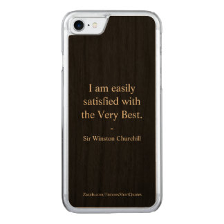Winston Churchill Quote; The Very Best Carved iPhone 8/7 Case