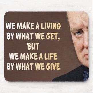 Winston Churchill We Make a Living Mouse Pad