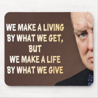 Winston Churchill We Make a Living Mousepads