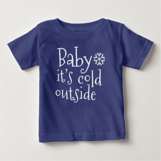 """Winter Baby T-Shirt """"Baby it's cold outside"""""""
