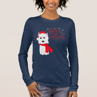 Winter Westie Baby it's cold outside Long Sleeve T-Shirt