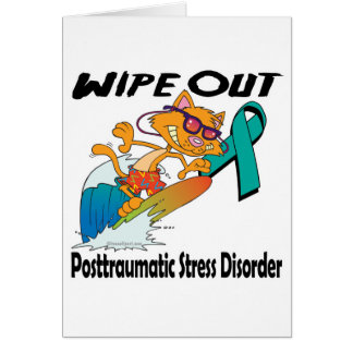 Wipe Out Posttraumatic Stress Disorder Greeting Cards