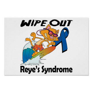 Wipe Out Reyes Syndrome Poster