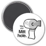 WIPE YOUR MITT HOLE REFRIGERATOR MAGNETS