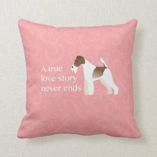 Wire Fox Terrier - A True Love Story Never Ends Pillows