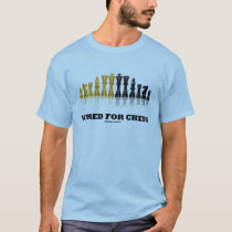 Wired For Chess (Chess Player Humor) T-Shirt