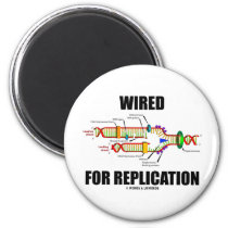 Wired For Replication (DNA Replication) Magnets