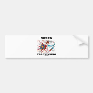 Wired For Thinking (Neuron Synapse) Bumper Sticker