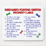 WIREHAIRED POINTING GRIFFON Property Laws 2 Mouse Pad