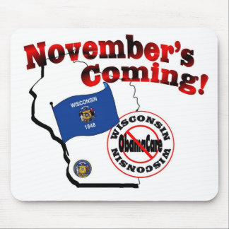 Wisconsin Anti ObamaCare – November's Coming! Mouse Pads