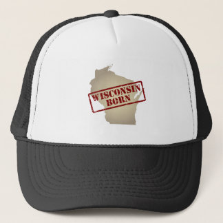 Wisconsin Born - Stamp on Map Trucker Hat
