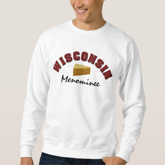 Wisconsin Cheese Town Funny Personalized Sweatshirt
