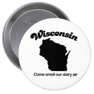 Wisconsin - Come smell our dairy air Button