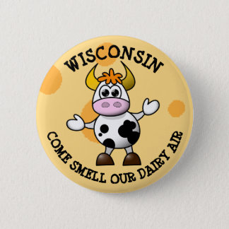 Wisconsin Come Smell our Dairy Air Funny Cow Pin