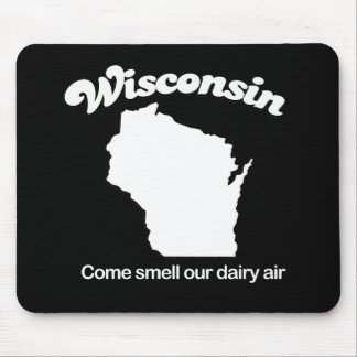 Wisconsin - Come smell our dairy air T-shirt Mouse Pad