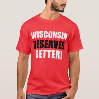 Wisconsin Deserves Better (red) T-Shirt