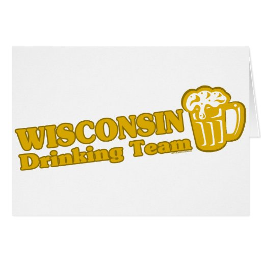 Wisconsin Drinking Team t shirts Greeting Card