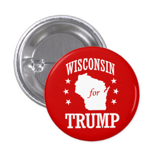 WISCONSIN FOR TRUMP PINBACK BUTTON
