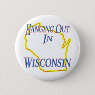 Wisconsin - Hanging Out Pinback Button