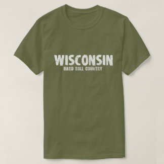 Wisconsin – Hard Roll Country Tshirt