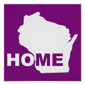 Wisconsin Home Away From State Poster Sign